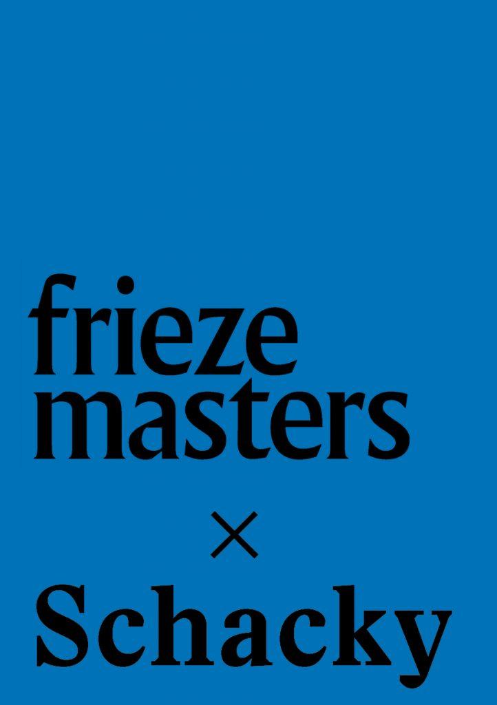 frieze masters X Schacky